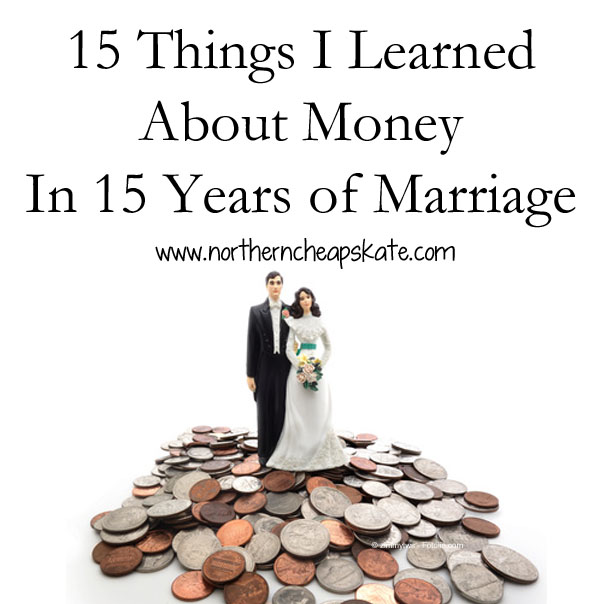 15 Things I Learned About Money in 15 Years of Marriage