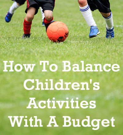 How To Balance Children's Activities With A Budget