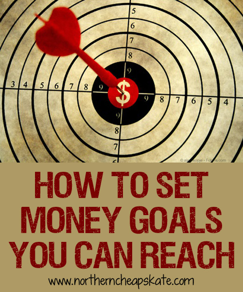 How To Set Money Goals You Can Reach
