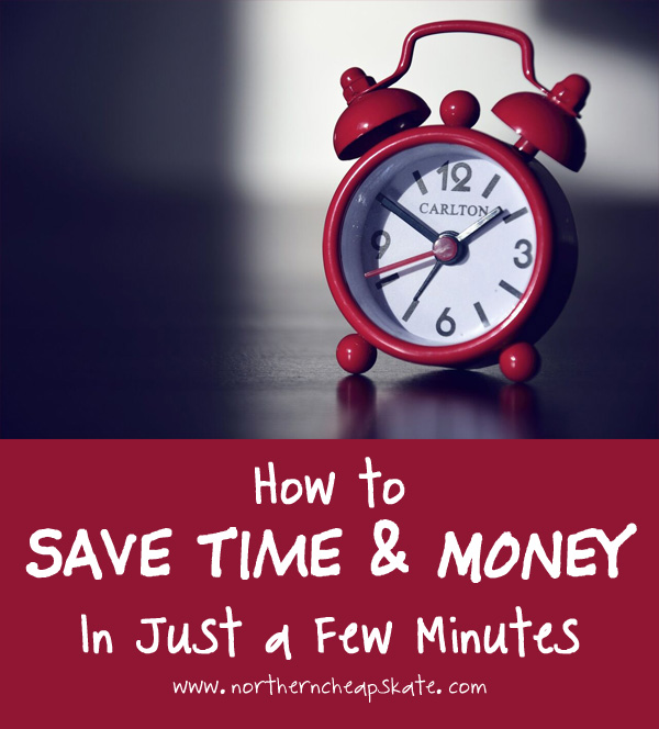 How to Save Time and Money In Just a Few Minutes