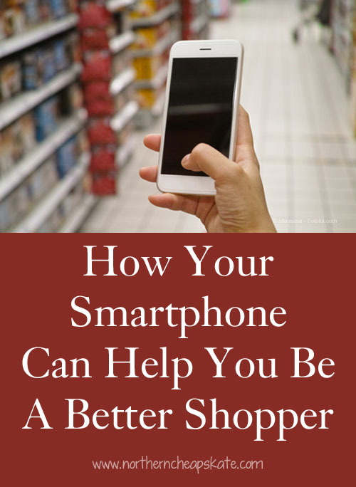 How Your Smartphone Can Help You Be A Better Shopper