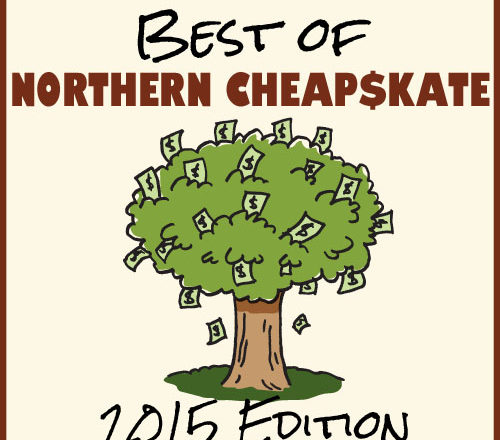 Best of Northern Cheapskate: 2015 Edition