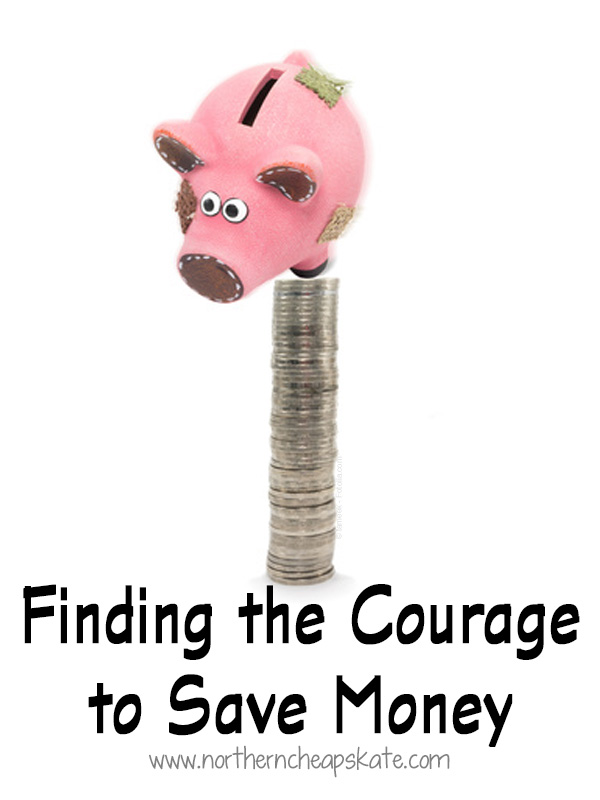 Finding the Courage to Save Money