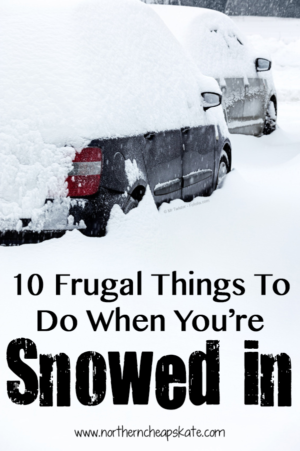 10 Frugal Things To Do When You're Snowed In
