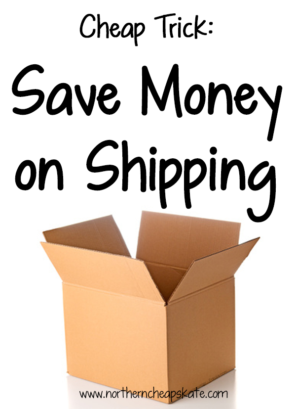 Cheap Trick: Save Money on Shipping