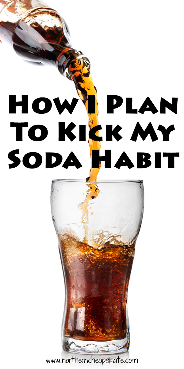 How I Plan To Kick My Soda Habit