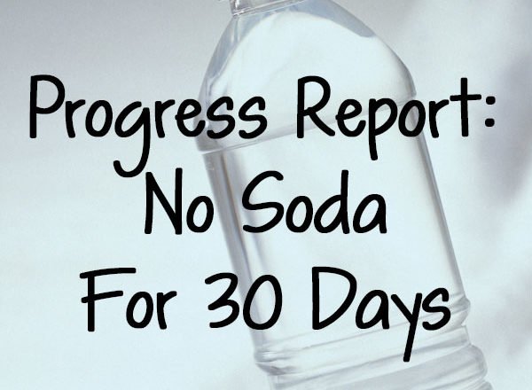 Progress Report: No Soda For 30 days