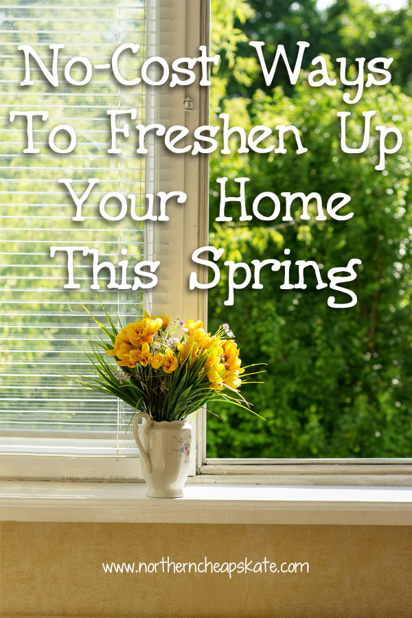No-Cost Ways To Freshen Up Your Home This Spring
