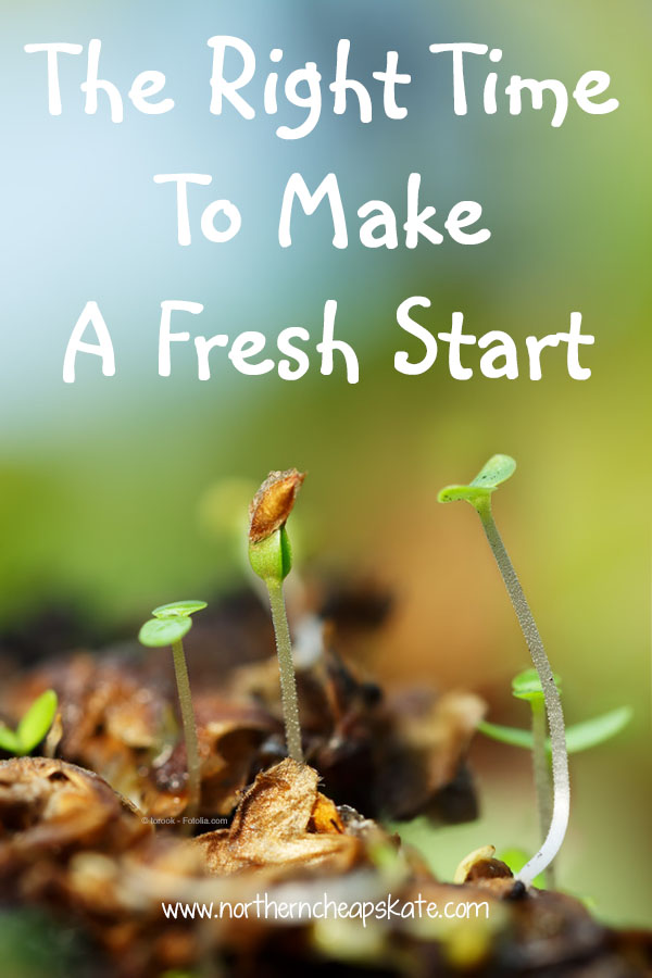 The Right Time To Make a Fresh Start