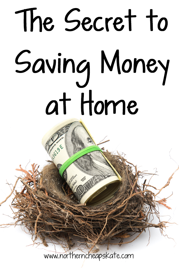 The Secret to Saving Money at Home