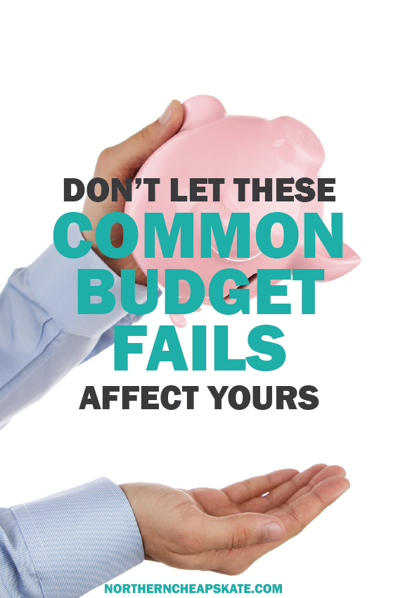 Don't Let These Common Budget Fails Affect Yours | Stay on Budget | Stick to Budget | Keep a Budget
