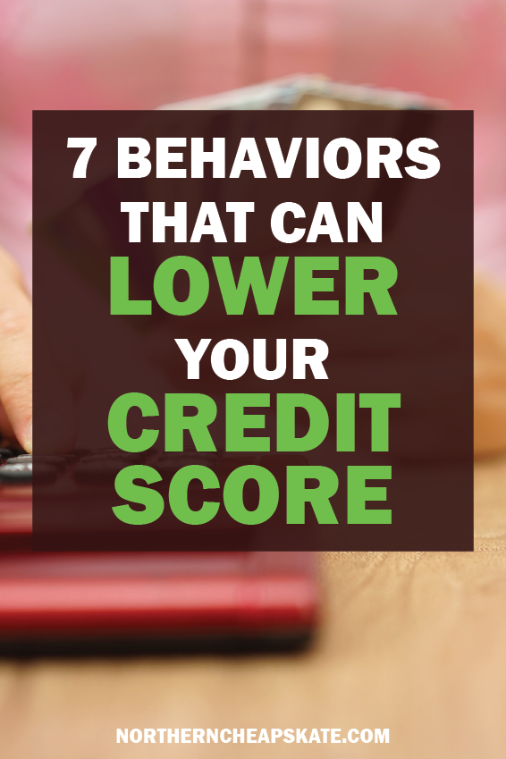7 Behaviors That Can Lower Your Credit Score | Raise My Credit Score | Fix my Credit