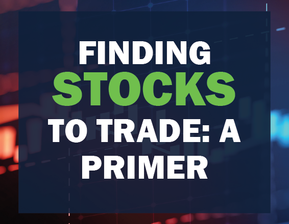 Finding Stocks To Trade: A Primer