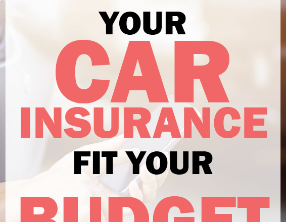 How to Make Your Car Insurance Fit Your Budget